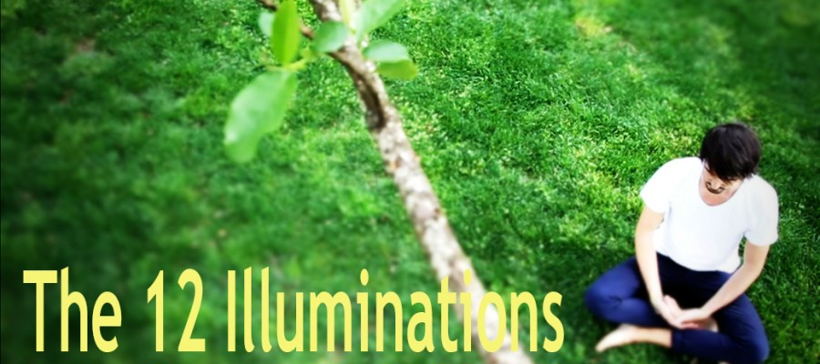 The 12 Illuminations: A Way of Life