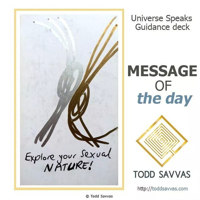 """Today's message is all about awakening and connecting to your TRUE sexual nature.  MESSAGE OF THE DAY: """"EXPLORE YOUR SEXUAL NATURE""""  Today's throw-away-age is all about quick fixes and immediate gratification. However, this type of behaviour may be entirely contradictory to what your true sexual desires / nature actually is.  After all, you are more than just animal. You are soul inhabiting animal form, so if you constantly give in to carnal and animalistic desires you continue to repress your soul.  So, here's a little thing to ponder. For those of you who are extremely sexually active, perhaps you could spend the day thinking what sex truly is, what it's for, who you are sexually and what the Divine purpose of sex is.  And for those of you who are more monk than sexual, ask your body what it wants to experience. Visualise and fantasise about what you want to experience sexually.  Sexual identity is deeply connected to your individual experience, make sure it's not shaped by the views of a very loud society.  Find more posts, rituals and information on private sessions on my website.  http://facebook.com/ToddSavvasTeaching  #sexual #nature #sexuality #desire #craving #soul #angels #angelic #source #consciousness #magick #meditation #divine #divinity #occult #occultism #tarot #astrology #mysticism #oprah #ellen #toddsavvas #mystic #psychic #sage #POWERFUL"""